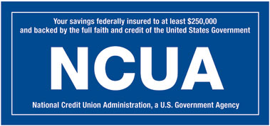 Your savings are federally insured to at least $250,000 by the National Credit Union Administration