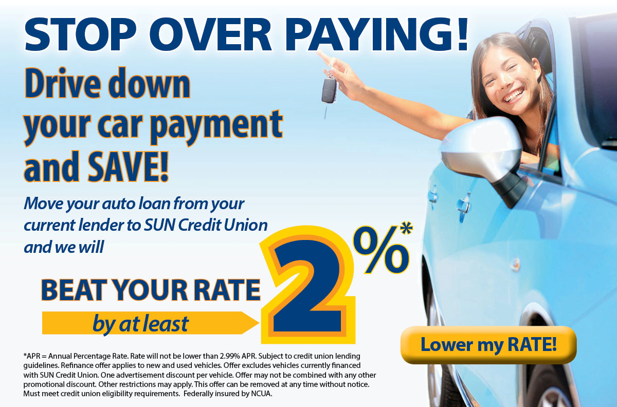 Move your auto loan to SUN CU from another lender and we will beat your rate
