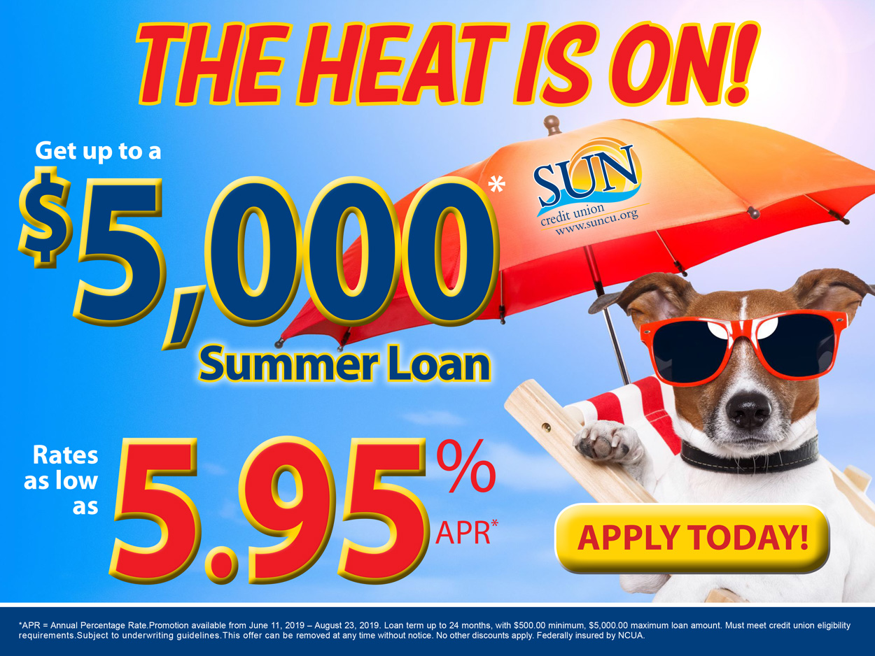 The heat is on. Get up to a $5000 Summer Loan as low as 5.95 percent apr