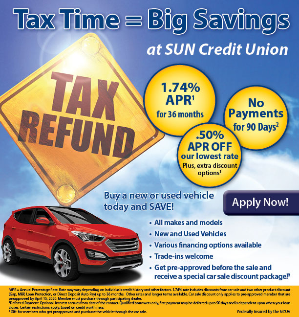Tax time quals big savings at SUN CU